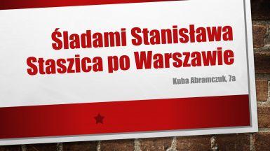 """Konkurs """"Śladami Stanisława Staszica po Warszawie"""""""